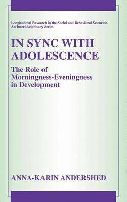 In Sync with Adolescence: The Role of Morningness-Eveningness in Development - Longitudinal Research in the Social and Behavioral Sciences: An Interdisciplinary Series (Hardback)