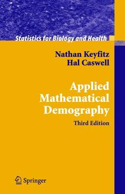 Applied Mathematical Demography - Statistics for Biology and Health (Hardback)
