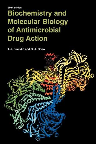 Biochemistry and Molecular Biology of Antimicrobial Drug Action (Hardback)