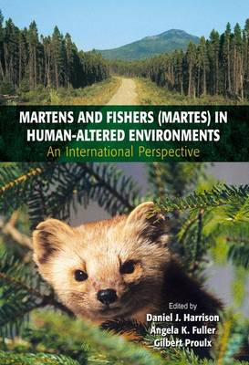 Martens and Fishers (Martes) in Human-Altered Environments: An International Perspective (Hardback)