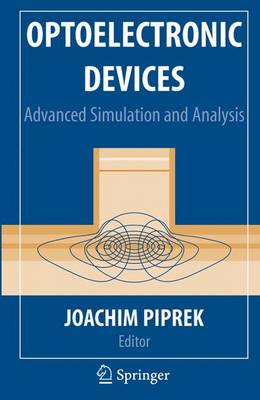 Optoelectronic Devices: Advanced Simulation and Analysis (Hardback)
