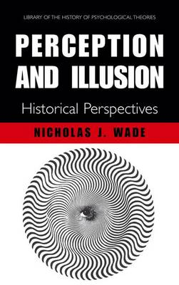 Perception and Illusion: Historical Perspectives - Library of the History of Psychological Theories (Hardback)