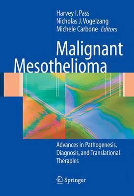 Malignant Mesothelioma: Pathogenesis, Diagnosis, and Translational Therapies (Hardback)
