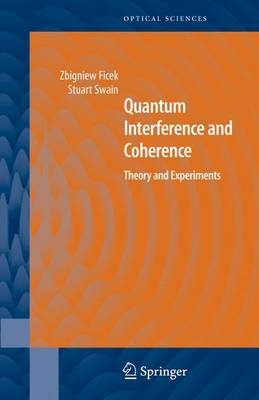 Quantum Interference and Coherence: Theory and Experiments - Springer Series in Optical Sciences 100 (Hardback)