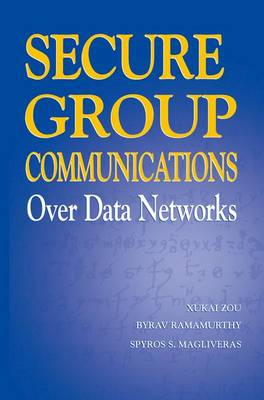 Secure Group Communications Over Data Networks (Hardback)