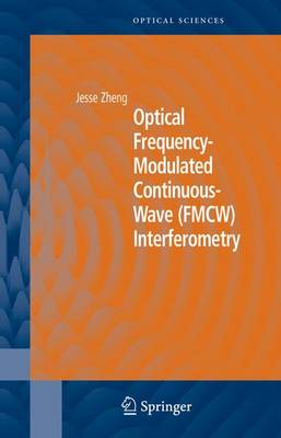 Optical Frequency-Modulated Continuous-Wave (FMCW) Interferometry - Springer Series in Optical Sciences 107 (Hardback)