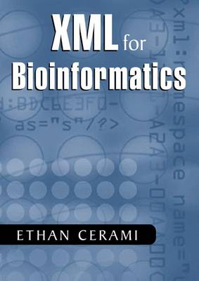 XML for Bioinformatics (Hardback)