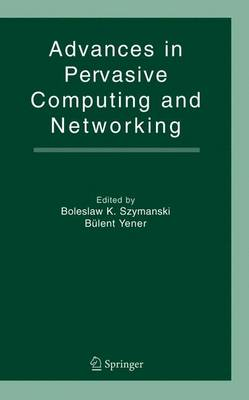 Advances in Pervasive Computing and Networking (Hardback)