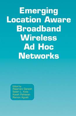 Emerging Location Aware Broadband Wireless Ad Hoc Networks (Hardback)