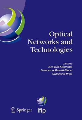 Optical Networks and Technologies: IFIP TC6 / WG6.10 First Optical Networks & Technologies Conference (OpNeTec), October 18-20, 2004, Pisa, Italy - IFIP Advances in Information and Communication Technology 164 (Hardback)