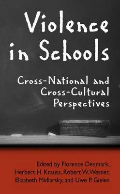 Violence in Schools: Cross-National and Cross-Cultural Perspectives (Hardback)