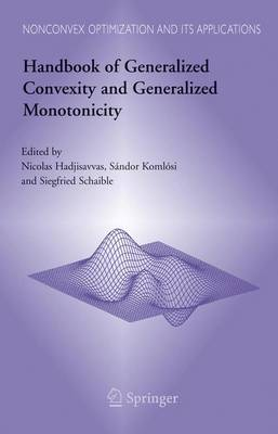 Handbook of Generalized Convexity and Generalized Monotonicity - Nonconvex Optimization and Its Applications 76 (Hardback)