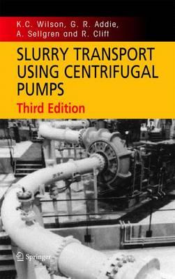 Slurry Transport Using Centrifugal Pumps (Hardback)