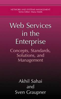 Web Services in the Enterprise: Concepts, Standards, Solutions, and Management - Network and Systems Management (Hardback)