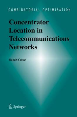 Concentrator Location in Telecommunications Networks - Combinatorial Optimization 16 (Hardback)
