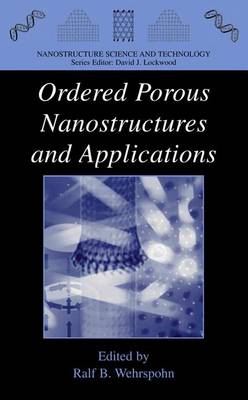 Ordered Porous Nanostructures and Applications - Nanostructure Science and Technology (Hardback)