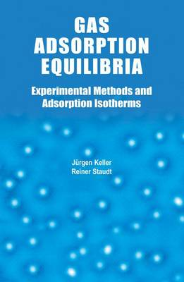 Gas Adsorption Equilibria: Experimental Methods and Adsorptive Isotherms (Hardback)