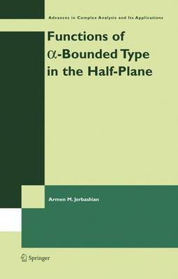 Functions of a-Bounded Type in the Half-Plane - Advances in Complex Analysis and Its Applications 4 (Hardback)