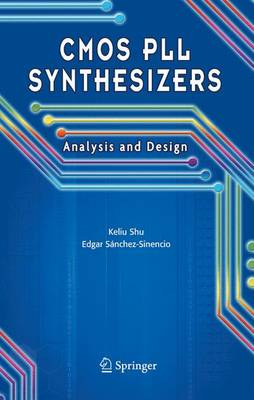 CMOS PLL Synthesizers: Analysis and Design - The Springer International Series in Engineering and Computer Science 783 (Hardback)