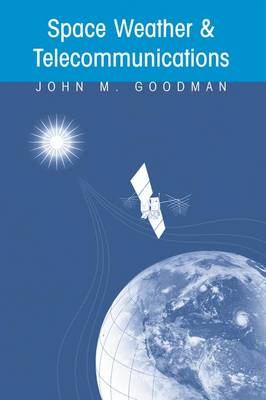 Space Weather & Telecommunications - The Springer International Series in Engineering and Computer Science 782 (Hardback)