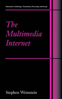 The Multimedia Internet - Information Technology: Transmission, Processing and Storage (Hardback)