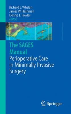 The SAGES Manual of Perioperative Care in Minimally Invasive Surgery (Paperback)
