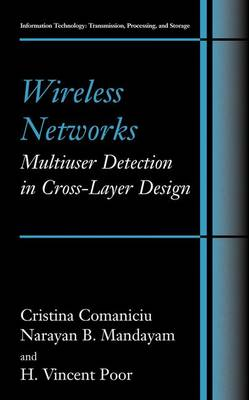Wireless Networks: Multiuser Detection in Cross-Layer Design - Information Technology: Transmission, Processing and Storage (Hardback)