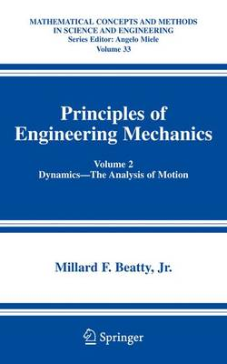 Principles of Engineering Mechanics: Volume 2 Dynamics -- The Analysis of Motion - Mathematical Concepts and Methods in Science and Engineering 33 (Hardback)