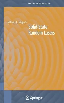 Solid-State Random Lasers - Springer Series in Optical Sciences 105 (Hardback)