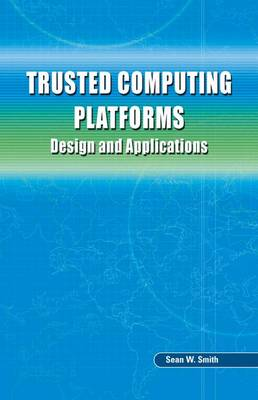 Trusted Computing Platforms: Design and Applications (Hardback)