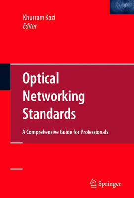 Optical Networking Standards: A Comprehensive Guide for Professionals (Hardback)