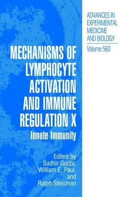 Mechanisms of Lymphocyte Activation and Immune Regulation X: Innate Immunity - Advances in Experimental Medicine and Biology 560 (Hardback)