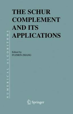 The Schur Complement and Its Applications - Numerical Methods and Algorithms 4 (Hardback)