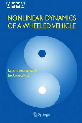Nonlinear Dynamics of a Wheeled Vehicle - Advances in Mechanics and Mathematics 10 (Hardback)