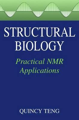 Structural Biology: Practical NMR Applications (Hardback)