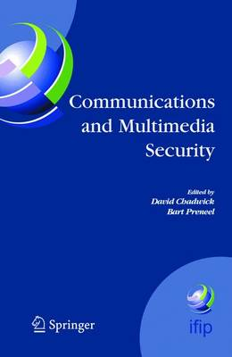 Communications and Multimedia Security: 8th IFIP TC-6 TC-11 Conference on Communications and Multimedia Security, Sept. 15-18, 2004, Windermere, The Lake District, United Kingdom - IFIP Advances in Information and Communication Technology 175 (Hardback)