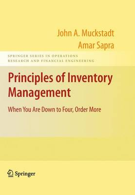 Principles of Inventory Management: When You Are Down to Four, Order More - Springer Series in Operations Research and Financial Engineering (Hardback)