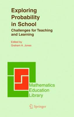 Exploring Probability in School: Challenges for Teaching and Learning - Mathematics Education Library 40 (Hardback)