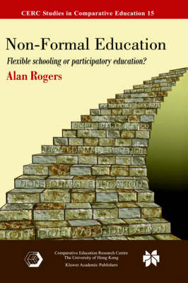 Non-Formal Education: Flexible Schooling or Participatory Education? - CERC Studies in Comparative Education 15 (Hardback)