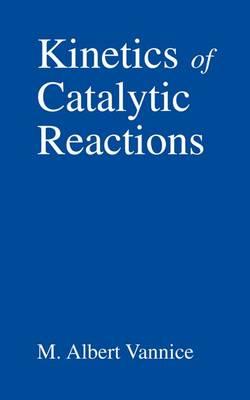 Kinetics of Catalytic Reactions (Hardback)