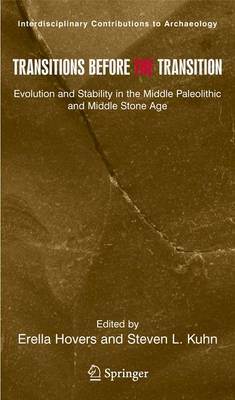 Transitions Before the Transition: Evolution and Stability in the Middle Paleolithic and Middle Stone Age - Interdisciplinary Contributions to Archaeology (Hardback)