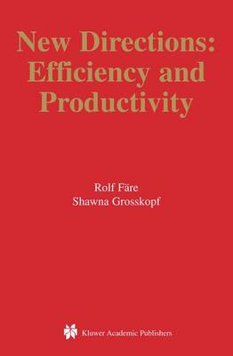New Directions: Efficiency and Productivity - Studies in Productivity and Efficiency 3 (Paperback)