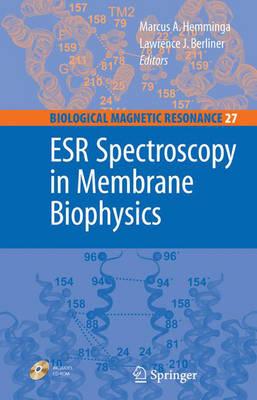 ESR Spectroscopy in Membrane Biophysics - Biological Magnetic Resonance 27 (Hardback)
