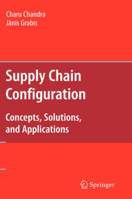 Supply Chain Configuration: Concepts, Solutions, and Applications (Hardback)