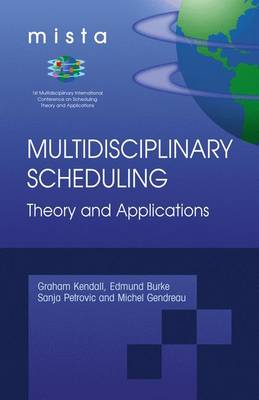 Multidisciplinary Scheduling: Theory and Applications: 1st International Conference, MISTA '03 Nottingham, UK, 13-15 August 2003. Selected Papers (Hardback)