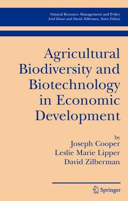 Agricultural Biodiversity and Biotechnology in Economic Development - Natural Resource Management and Policy v. 27 (Paperback)