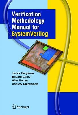 Verification Methodology Manual for SystemVerilog (Hardback)