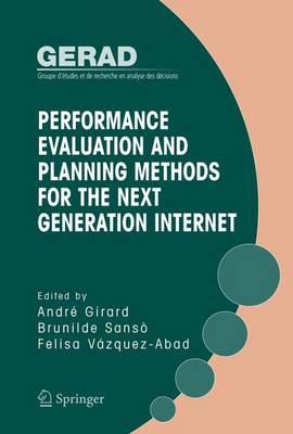 Performance Evaluation and Planning Methods for the Next Generation Internet (Hardback)