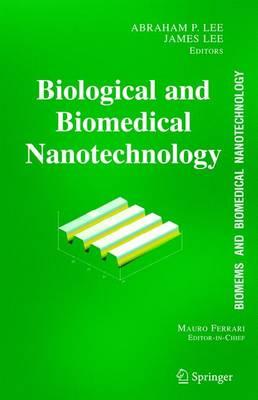 BioMEMS and Biomedical Nanotechnology: Volume I: Biological and Biomedical Nanotechnology (Hardback)