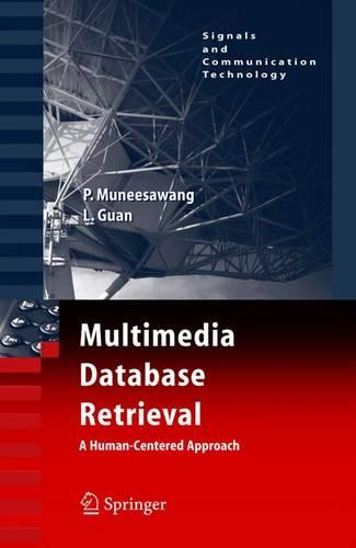 Multimedia Database Retrieval:: A Human-Centered Approach - Signals and Communication Technology (Hardback)